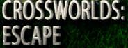 CrossWorlds: Escape