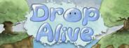 Drop Alive
