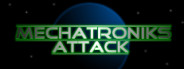 Mechatroniks Attack