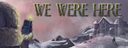 We Were Here logo