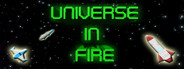 Universe in Fire