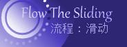 Flow:The Sliding