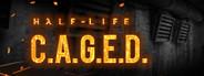 Half-Life: C.A.G.E.D.