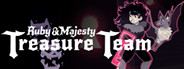Ruby & Majesty: Treasure Team
