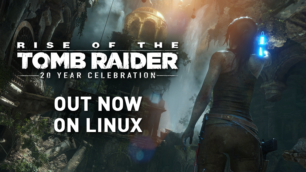Lara returns to Linux in Rise of the Tomb Raider: 20 Year Celebration