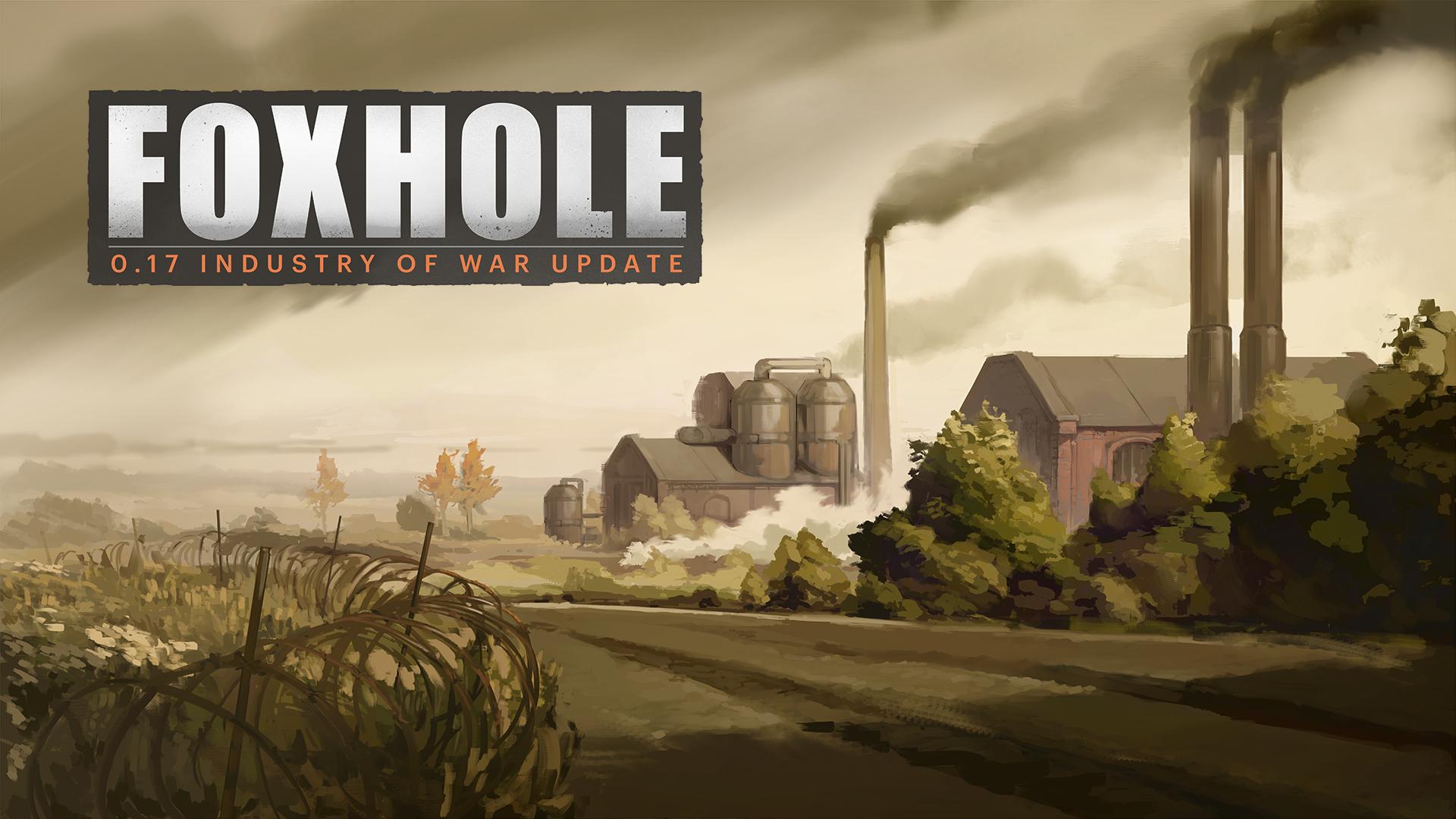 Foxhole :: Major Update 0 17 : Industry of War is LIVE!