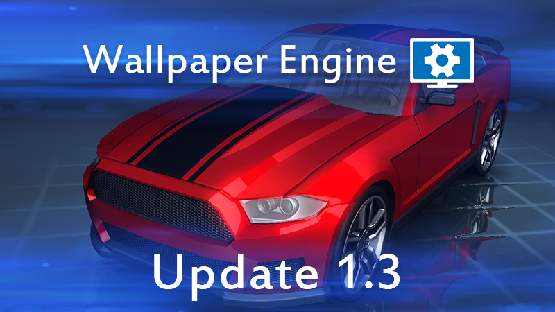 Wallpaper Engine Patch Released Wallpaper Flipping Mute Per Monitor Much More Build 1 3 2 Steam News