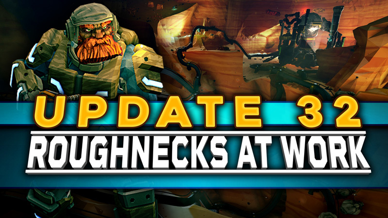 UPDATE 32: ROUGHNECKS AT WORK
