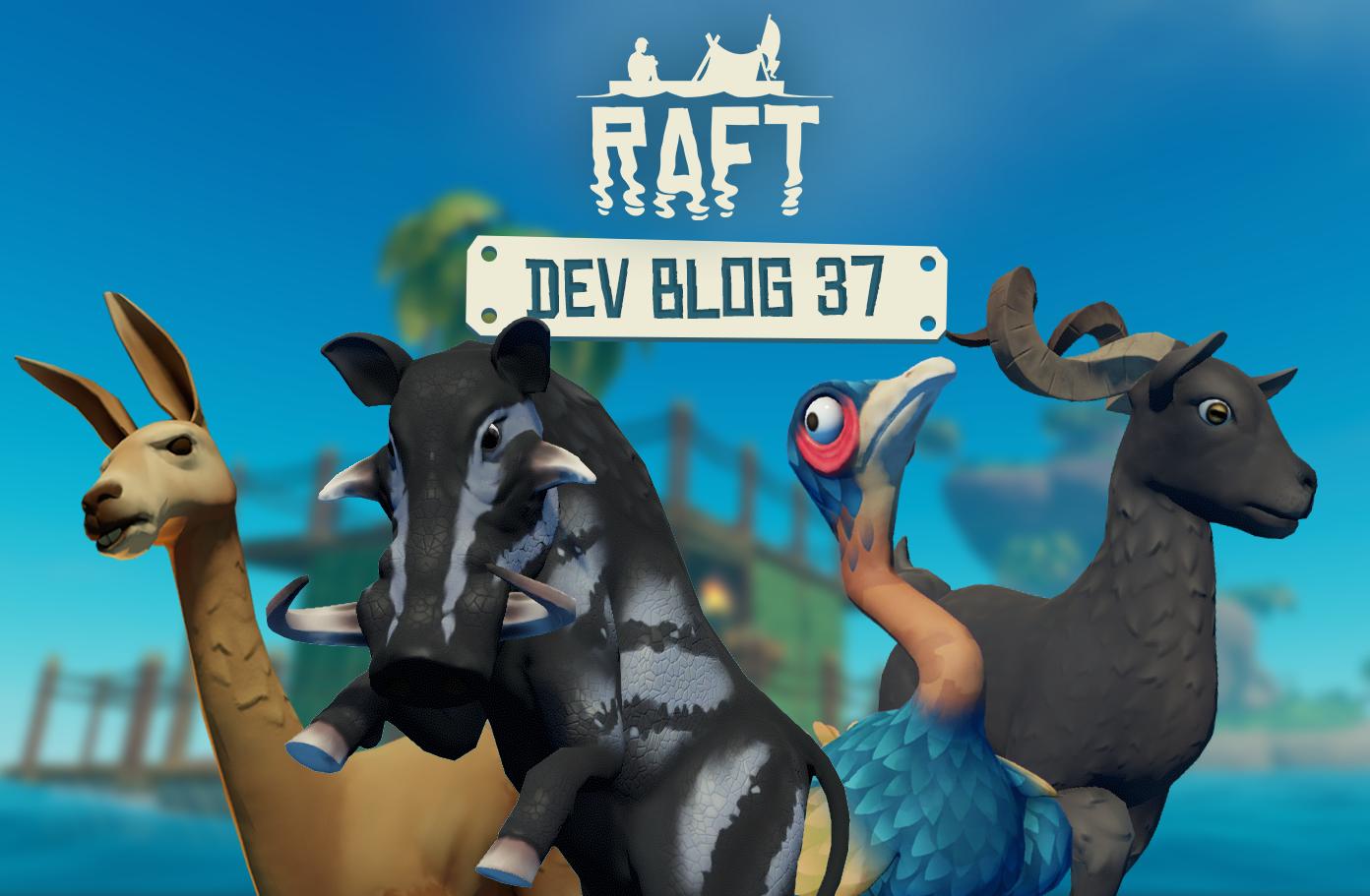 Raft :: Development Blog #37