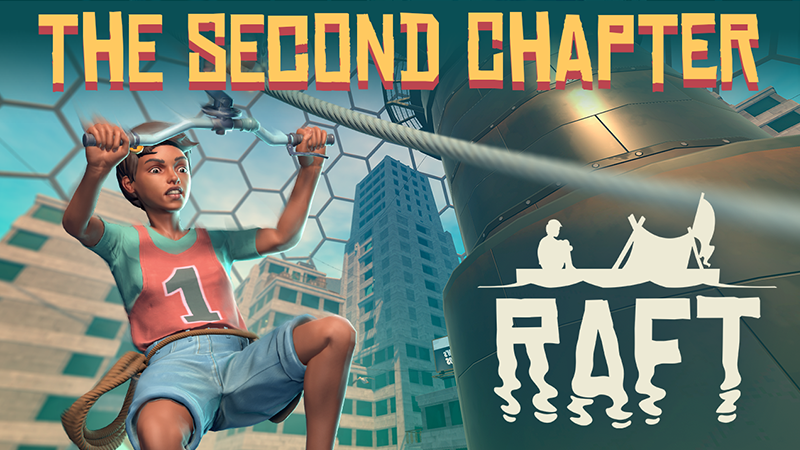 "Raft - Raft - ""The Second Chapter"" - Steam News"