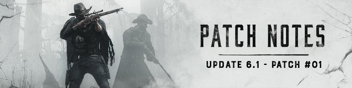 01 >> Hunt Showdown Update 6 1 Patch 01