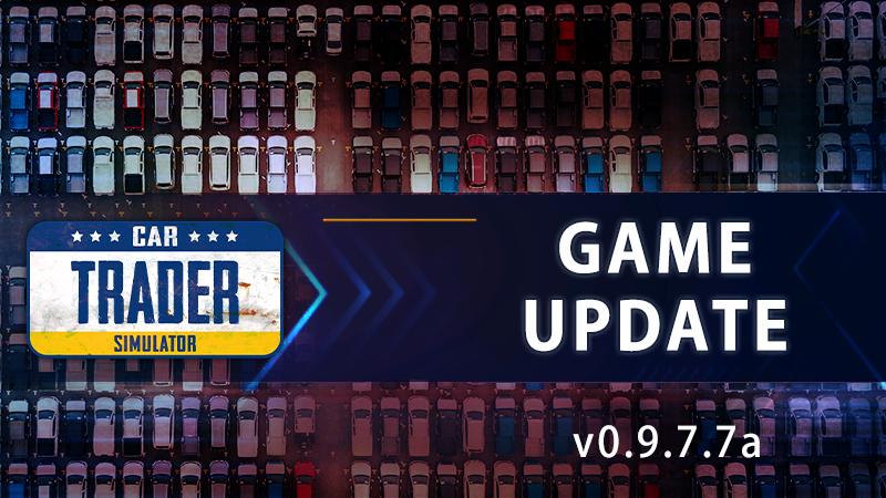 Car Trader Simulator - Update v0.9.7.7a