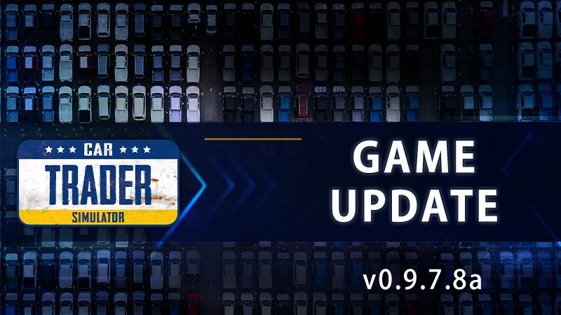 Car Trader Simulator - Update v0.9.7.8a