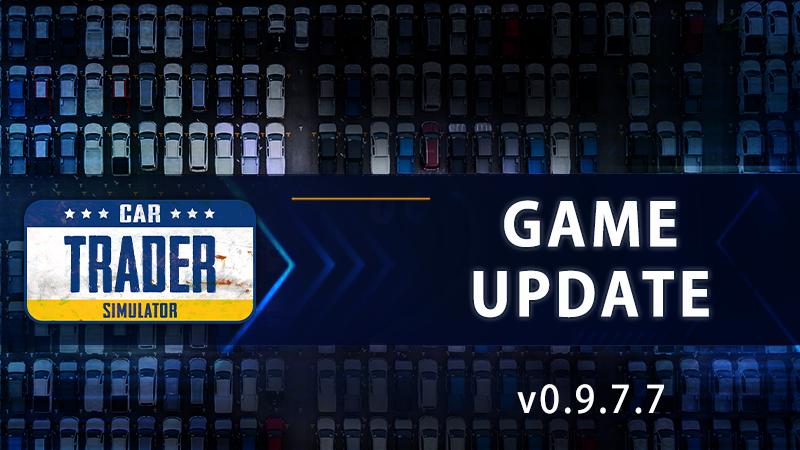 Car Trader Simulator - Update v0.9.7.7