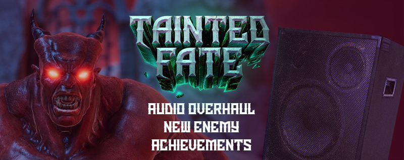 Tainted Fate update for March 15, 2019 · Audio Overhaul, New Enemy