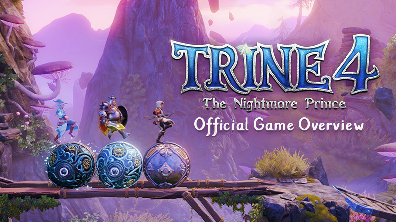Trine 4 - Official Game Overview Trailer