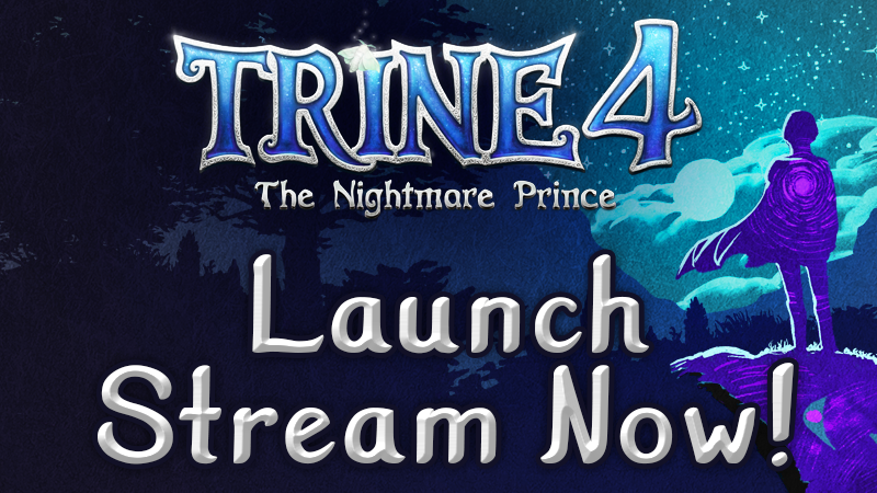 Trine 4: The Nightmare Prince launch stream!