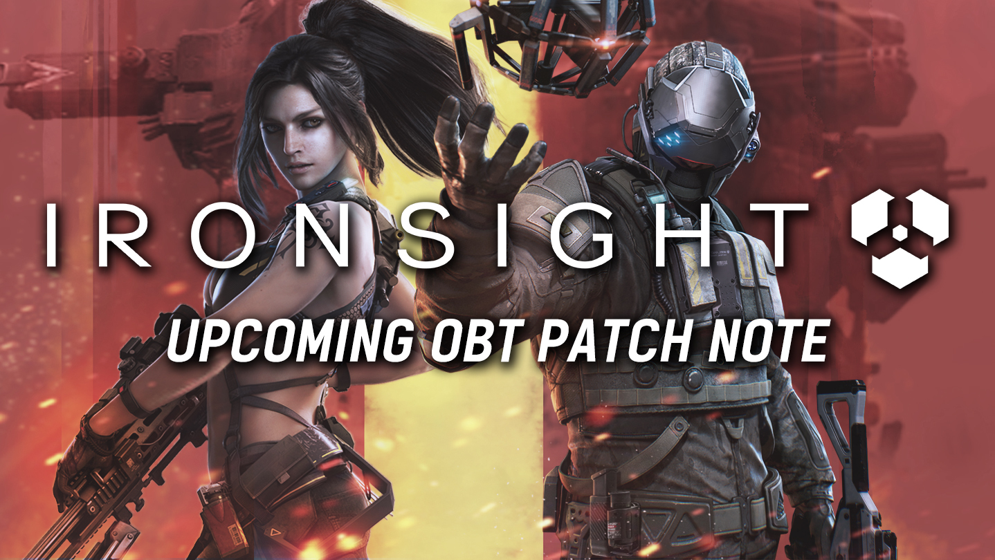 Ironsight :: Upcoming OBT Patch Note