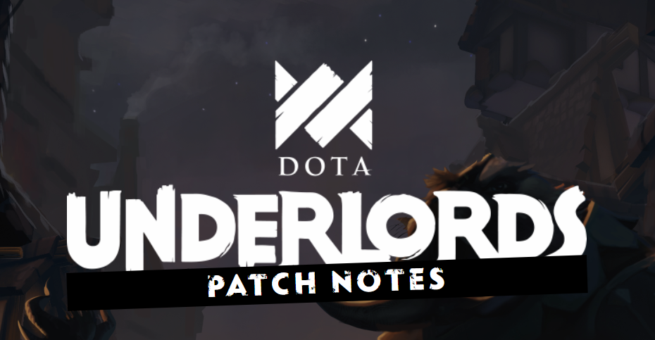 Dota Underlords - Update Notes