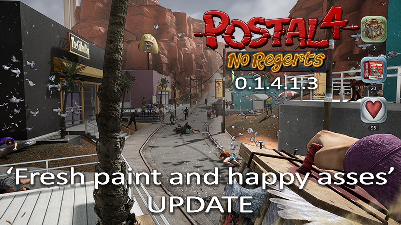 Postal 4 No Regerts Postal 4 No Regerts Fresh Paint And Happy Asses Update 0 1 4 1 3 Steam News