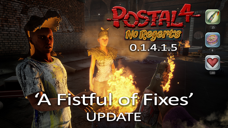 Postal 4 No Regerts Postal 4 No Regerts A Fistful Of Fixes Update 0 1 4 1 5 Steam News