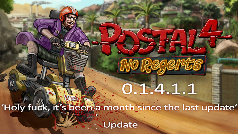 Postal 4 No Regerts Postal 4 Holy Fuck It S Been A Month