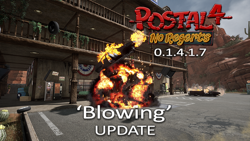 Postal 4 No Regerts Postal 4 No Regerts Blowing Update 0 1 4 1 7 Steam News