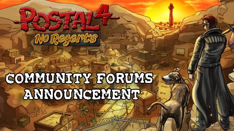 Feb 20 Postal 4 Is Janky Community Forums Are Now Open