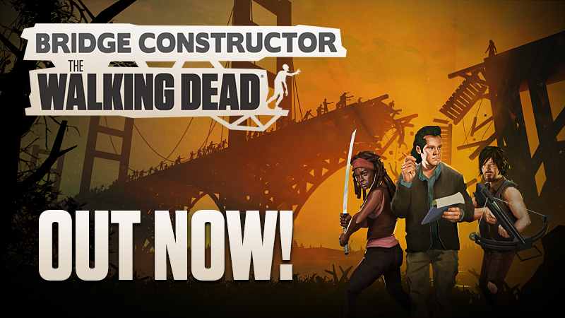 Bridge Constructor: The Walking Dead is unleashed NOW!