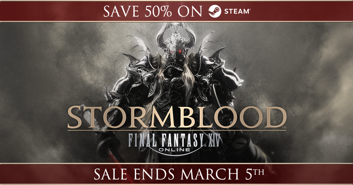 FINAL FANTASY XIV Online Save 50 On FFXIV Stormblood Until March 5th Dont Miss Out