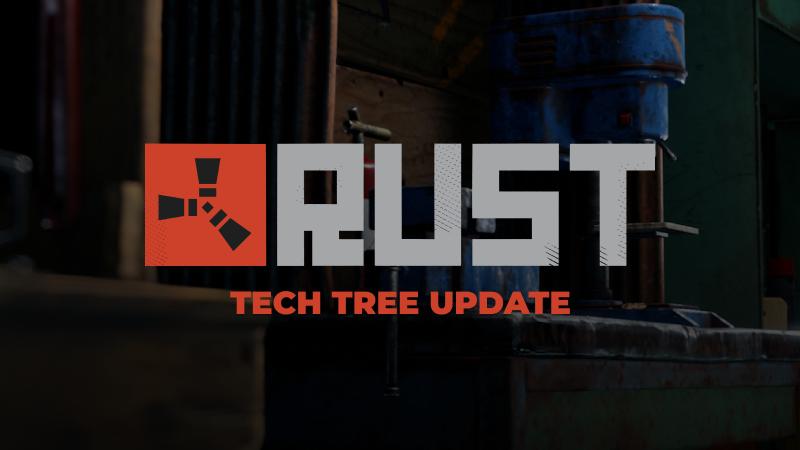 Rust Tech Tree Update Steam News