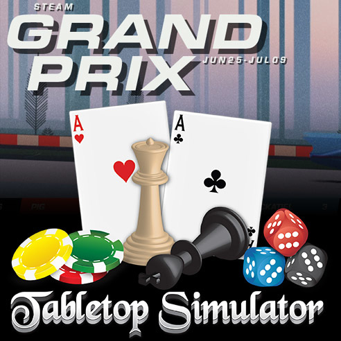 Grand Prix Steam Sale - Tabletop Simulator and DLC up to 50% off!