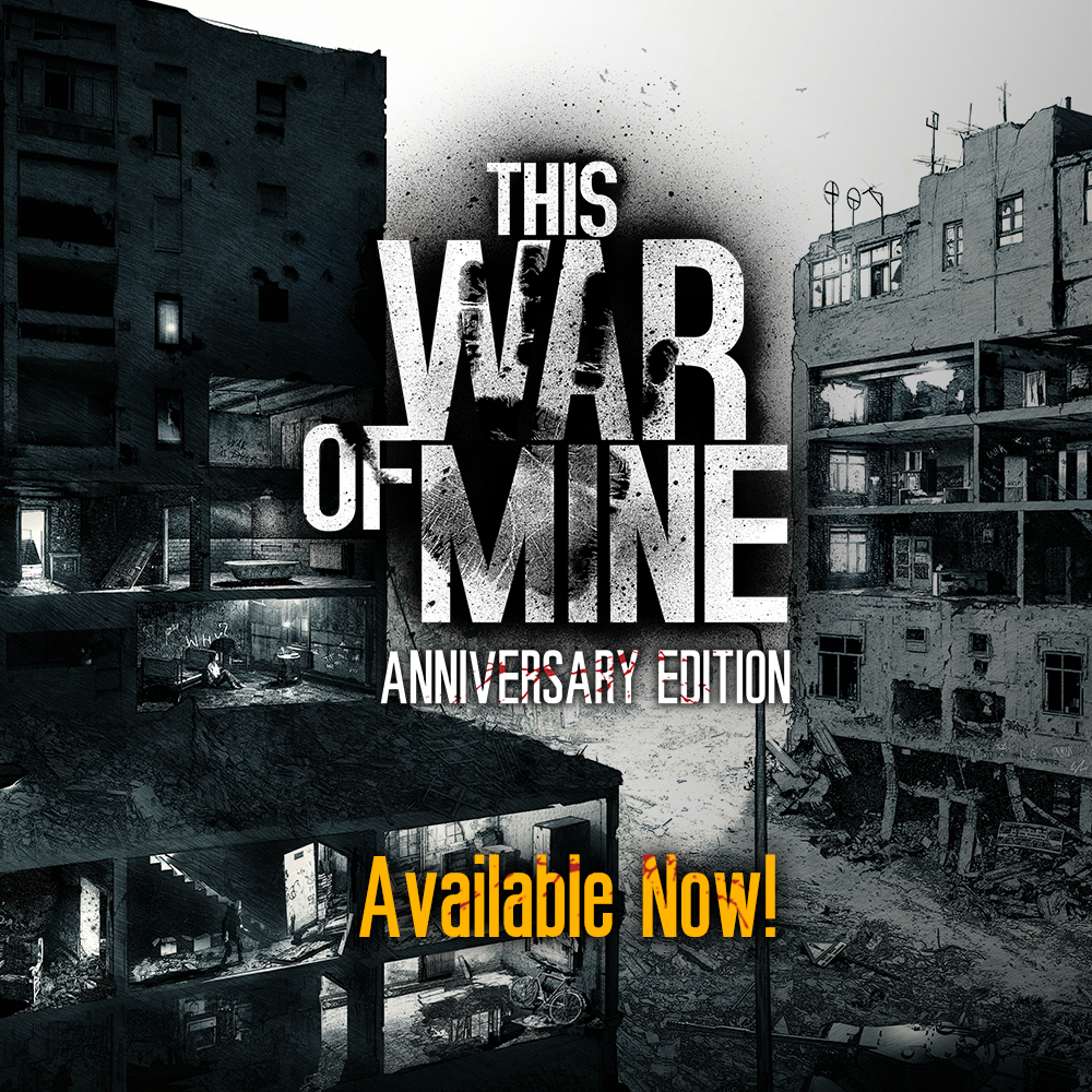 Steam This War Of Mine This War Of Mine Anniversary Edition Is Available Now