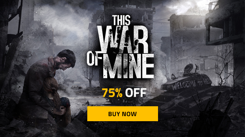 Get This War of Mine 75% OFF during Steam Summer Sale!