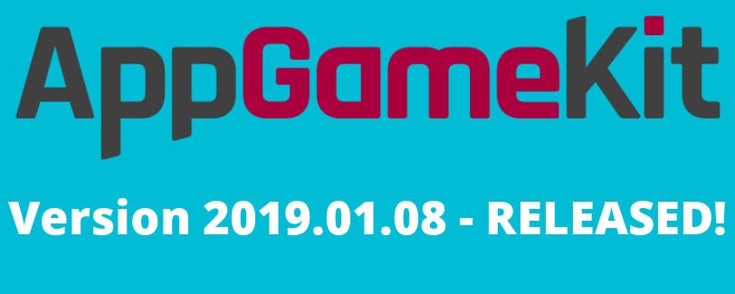 Jan 8 AppGameKit 2019 08 01 released! AppGameKit: Easy