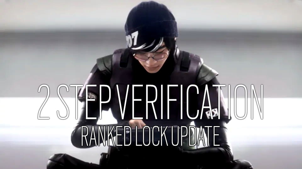 Tom Clancy's Rainbow Six Siege :: 2 Step Verification Ranked Lock Update