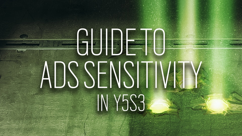 GUIDE TO ADS SENSITIVITY IN Y5S3