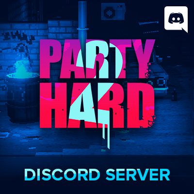 Party Hard :: Join us on Discord!