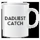 Dadliest Catch